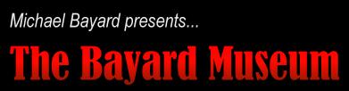 Michael Bayard Museum